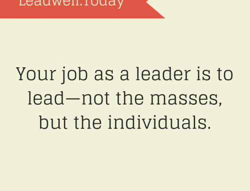 Quote – Lead the Individuals Not the Masses
