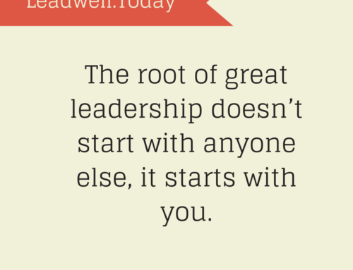 Quote – The Root of Great Leadership