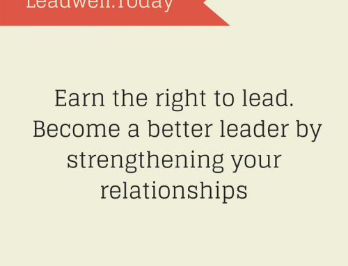 Quote – Earn the Right to Lead – Leadwell.Today