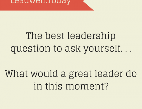 Quote – What Would a Great Leader Do – Leadwell.Today